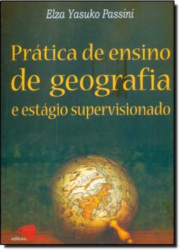 PRATICA DE ENSINO DE GEOGRAFIA E ESTAGIO SUPERVISIONADO