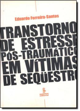 TRANSTORNO DE ESTRESSE POS TRAUMATICO E VITIMAS DE SEQUESTRO