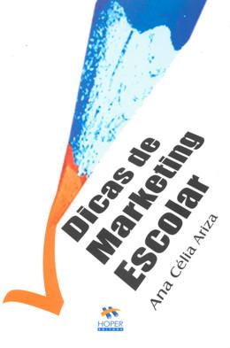DICAS DE MARKETING ESCOLAR