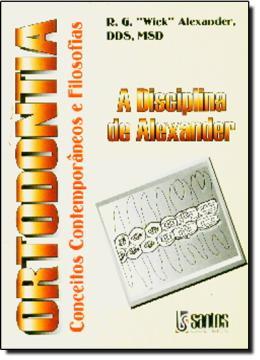 ORTODONTIA:A DISCIPLINA DE ALEXANDER