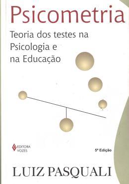 TEORIA DOS TESTES NA PSICOLOGIA E NA EDUCACAO - 5ª ED