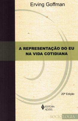 REPRESENTACAO DO EU NA VIDA COTIDIANA - 19ª EDICAO