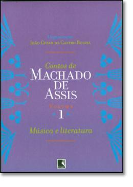 CONTOS DE MACHADO DE ASSIS - VOL. 1 - MUSICA E LITERATURA