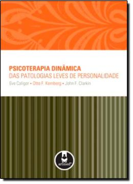 PSICOTERAPIA DINAMICA DAS PATOLOGIAS LEVES DE PERSONALIDADE