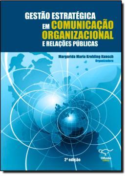GESTAO ESTRATEGICA EM COMUNICACAO ORGANIZACIONAL E RELACOES PUBLICAS - 2ª EDICAO