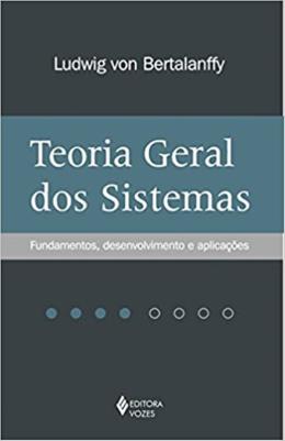 TEORIA GERAL DOS SISTEMAS - 6º EDICAO FUNDAMENTOS, DESENVOLVIMENTO E APLICACOES