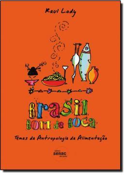 BRASIL BOM DE BOCA - TEMAS DA ANTROPOLOGIA DA ALIMENTACAO