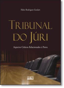 TRIBUNAL DO JURI - ASPECTOS CRITICOS RELACIONADOS A PROVA