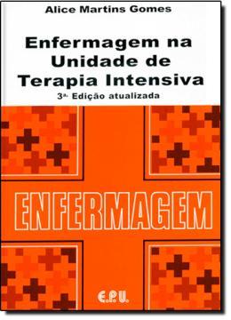 ENFERMAGEM NA UNIDADE DE TERAPIA INTENSIVA - 3ª EDICAO
