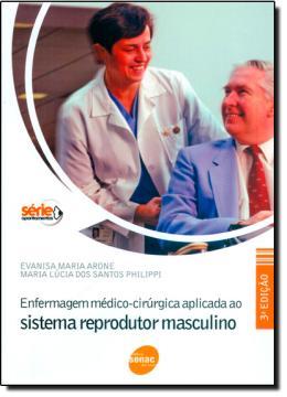 ENFERMAGEM MEDICO-CIRURGICA APLICADA AO SISTEMA REPRODUTOR  MASCULINO