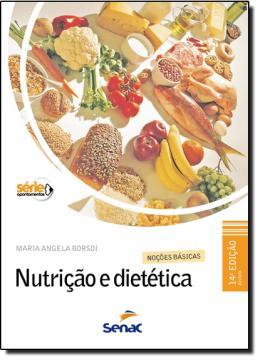 NUTRICAO E DIETETICA - NOCOES BASICAS  13ª EDICAO