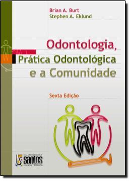 ODONTOLOGIA,  PRATICA ODONTOL. E A COMUNIDADE