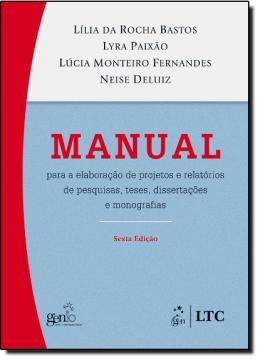 MANUAL PARA A ELABORACAO DE PROJETOS E RELATORIOS TESES, DISSERTACOES E MONOGRAFIAS  (COM CD)  6ª EDICAO
