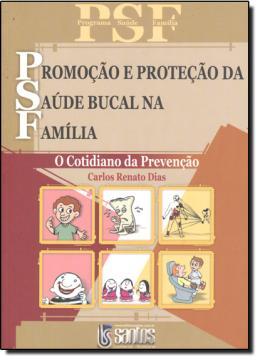 PSF PROMOCAO E PROTECAO DA SAUDE BUCAL NA FAMILIA