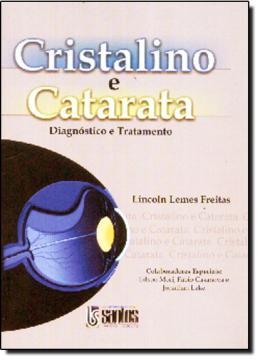 CRISTALINO E CATARATA: DIAGNOSTICO E TRATAMENTO   C/ DVD