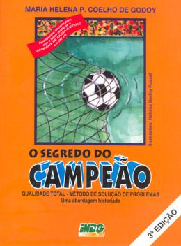 SEGREDO DO CAMPEAO, O - QUALIDADE TOTAL - METODO DE SOLUCAO DE PROBLEMAS
