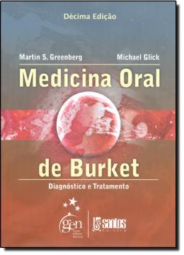MEDICINA ORAL DE BURKET - DIAGNOSTICO E TRATAMENTO - 10ª EDICAO