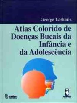 ATLAS COLOR. DE DOENCAS BUCAIS DA INFANCIA E DA ADOL.