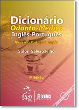 DICIONARIO ODONTO-MEDICO - INGLES-PORTUGUES - 5º EDICAO