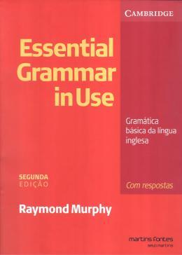ESSENTIAL GRAMMAR IN USE GRAMATICA BASICA DA LINGUA INGLESA COM RESPOSTA - 2ª EDICAO