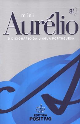 MINI AURELIO - DICIONARIO DA LINGUA PORTUGUESA - 8ª ED
