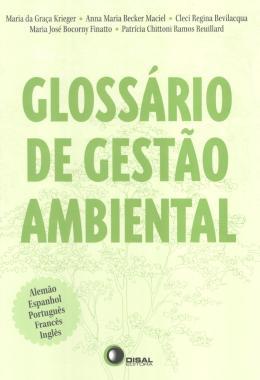 GLOSSARIO DE GESTAO AMBIENTAL - COM TERMOS EM ESPANHOL, INGLES, FRANCES, ALEMAO, ITALIANO
