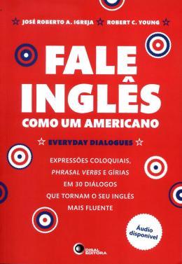 FALE INGLES COMO UM AMERICANO - INCLUI CD DE AUDIO E EXERCICIOS COM RESPOSTAS