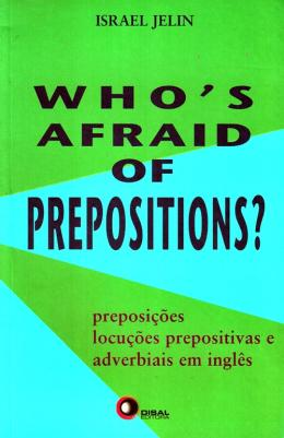WHO´S AFRAID OF PREPOSITIONS?