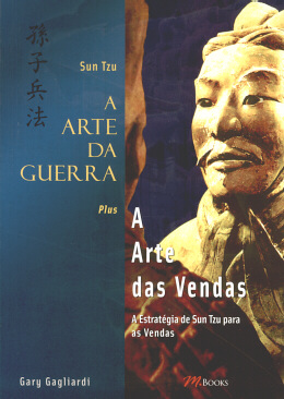 SUN TZU - A ARTE DA GUERRA - A ARTE DAS VENDAS