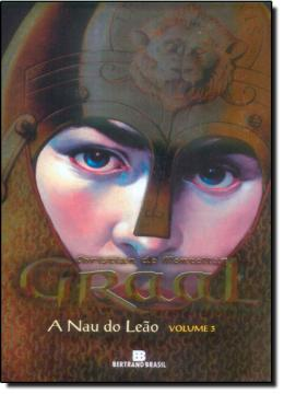 A NAU DO LEAO (SERIE GRAAL VOLUME 3)