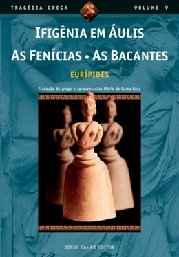 IFIGENIA EM AULIS / AS BACANTES / AS FENICIAS