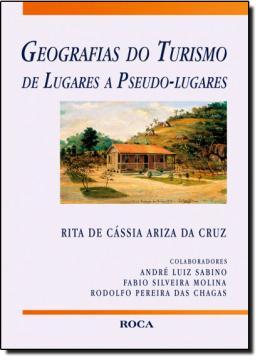 GEOGRAFIAS DO TURISMO DE LUGARES A PSEUDO-LUGARES