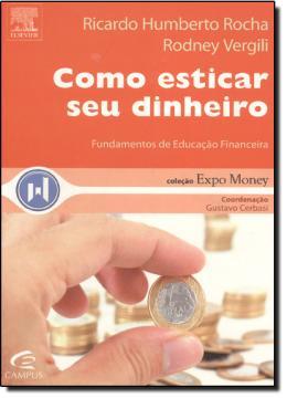 COMO ESTICAR SEU DINHEIRO - FUNDAMENTOS DE EDUCACAO FINANCEIRA
