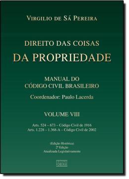 DIREITO DAS COISAS DA PROPRIEDADE  2ª EDICAO