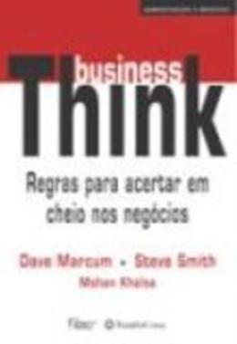 BUSINESSTHINK - REGRAS PARA ACERTAR EM CHEIO NOS NEGOCIOS
