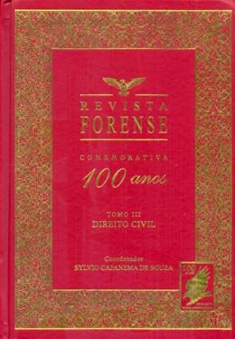 REVISTA FORENSE COMEMORATIVA 100 ANOS - TOMO III  DIREITO CIVIL
