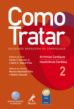 COMO TRATAR: ARRITMIAS CARDIACAS E INSUFICIENCIA CARDIACA - VOL. 2
