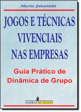 JOGOS E TECNICAS VIVENCIAIS NAS EMPRESAS