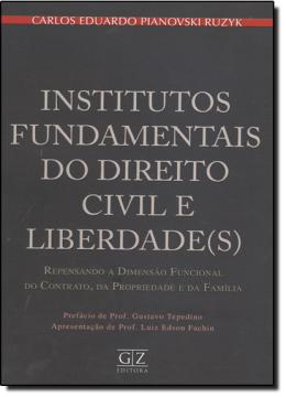 INSTITUTOS FUNDAMENTAIS DO DIREITO CIVIL E LIBERDADE(S)