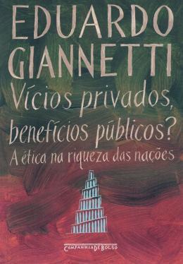 VICIOS PRIVADOS, BENEFICIOS PUBLICOS? - EDICAO DE BOLSO