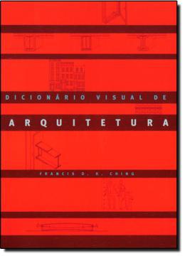DICIONARIO VISUAL DE ARQUITETURA - 2ª ED