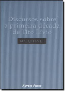 DISCURSOS SOBRE A PRIMEIRA DECADA DE TITO LIVIO