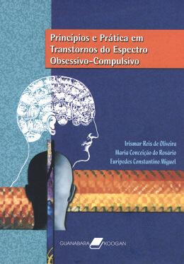 PRINCIPIOS E PRATICA EM TRANSTORNOS DO ESPECTRO OBSESSIVO-COMPULSIVO