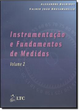 INSTRUMENTACAO E FUNDAMENTOS DE MEDIDAS  VOLUME 2