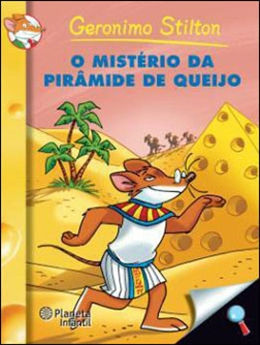 GERONIMO STILTON - O MISTERIO DA PIRAMIDE DE QUEIJO