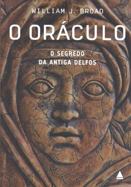 O ORACULO - O SEGREDO DA ANTIGA DELFOS