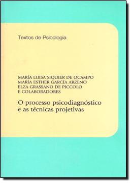 O PROCESSO PSICODIAGNOOSTICO E AS TECNICAS PROJETIVAS - PROCESSO E PSICANALISE