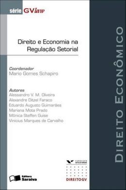 DIREITO E ECONOMIA NA REGULACAO SETORIAL