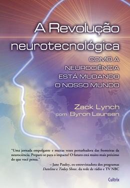 REVOLUCAO NEUROTECNOLOGICA, A