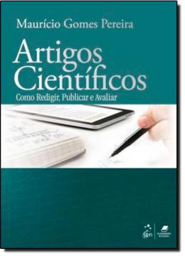 ARTIGOS CIENTIFICOS - COMO REDIGIR, PUBLICAR E AVALIAR